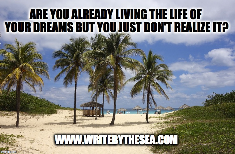 living the life of your dreams